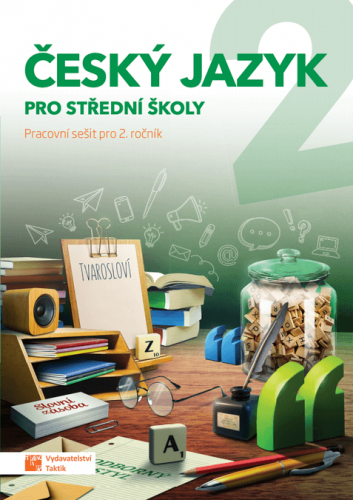 Český jazyk pro střední školy 2 - Pracovní sešit pro 2.ročník