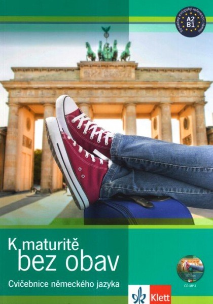 K maturitě bez obav - Cvičebnice německého jazyka + CD