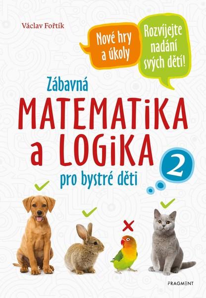 Zábavná matematika a logika pro bystré děti 2