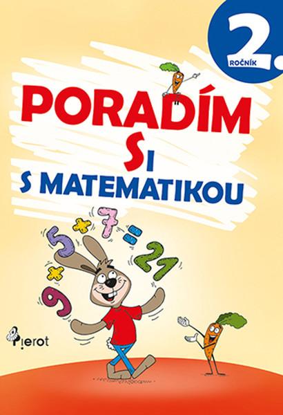 Poradím si s matematikou 2 (pro 2.ročník ZŠ)