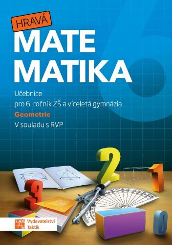 Hravá matematika 6 Geometrie - Učebnice pro 6. ročník ZŠ a víceletá gymnázia