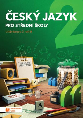 Český jazyk pro střední školy 2 - Učebnice pro 2.ročník