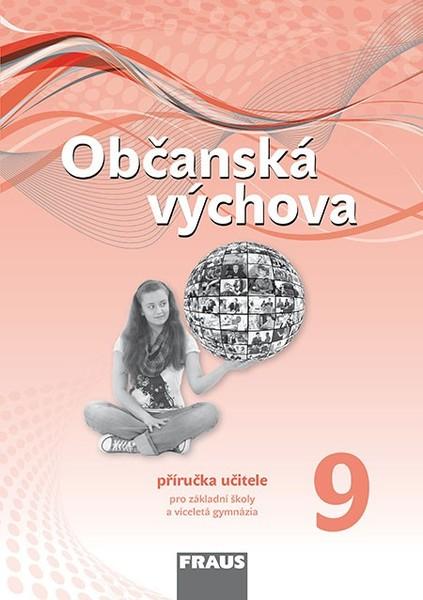 Občanská výchova pro 9.r. ZŠ - příručka učitele (nová generace)
