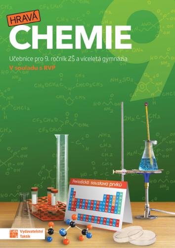 Hravá chemie 9 - Učebnice pro 9. ročník ZŠ a víceletá gymnázia