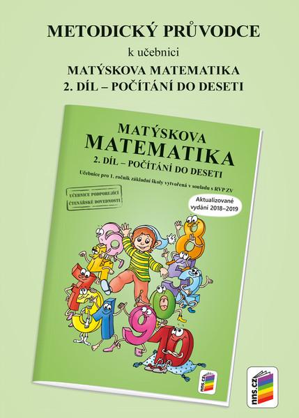 Metodický průvodce k Matýskově matematice 1.r. 2. díl (aktualizované vydání 2018)