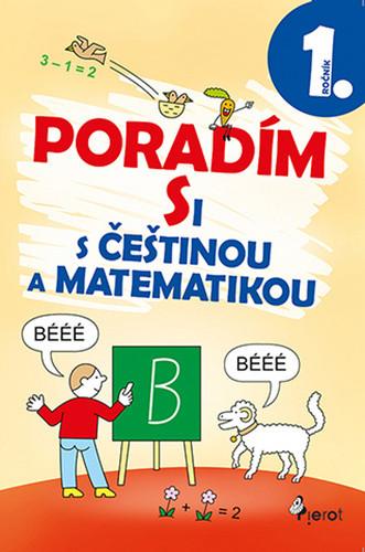 Poradím si s češtinou a matematikou 1 (pro 1.ročník ZŠ)