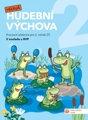 Hravá hudební výchova 2 - Pracovní učebnice pro 2.ročník ZŠ
