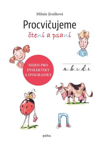 Procvičujeme čtení a psaní (Nejen pro dyslektiky a dysgrafiky)