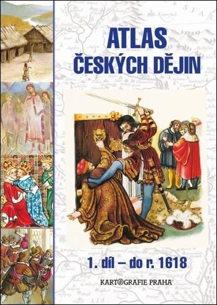Atlas českých dějin 1.díl - do roku 1618
