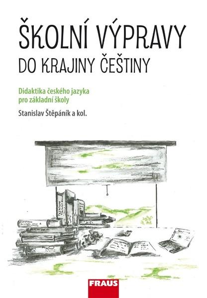 Školní výpravy do krajiny češtiny (Didaktika českého jazyka pro základní školy)