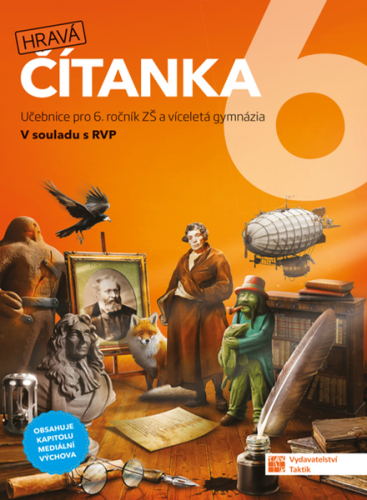 Hravá čítanka 6 - Učebnice pro 6.ročník ZŠ a víceletá gymnázia
