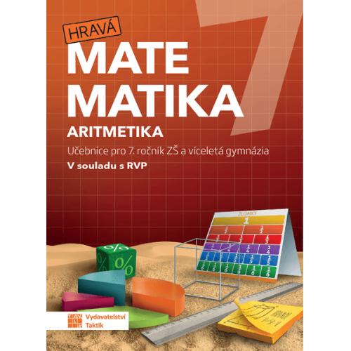 Hravá matematika 7 Aritmetika - Učebnice pro 7. ročník ZŠ a víceletá gymnázia