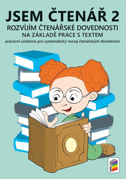 Jsem čtenář 2 Rozvíjím čtenářské dovednosti na základě práce s textem