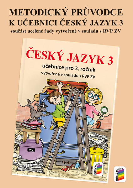 Český jazyk 3.r. - Metodický průvodce (nová řada v souladu s RVP ZV)