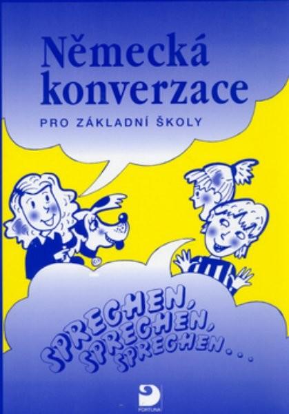 Německá konverzace pro ZŠ - Sprechen, sprechen, sprechen...
