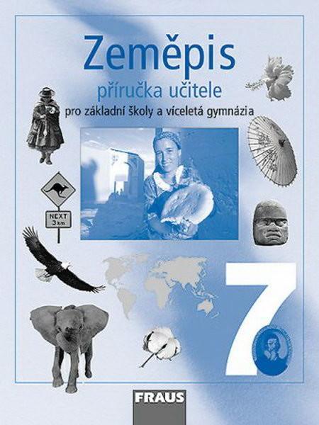Zeměpis 7.r. ZŠ a víceletá gymnázia - příručka učitele