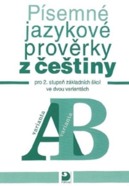 Písemné jazykové prověrky z češtiny pro 2. stupeň základních škol ve dvou variantách