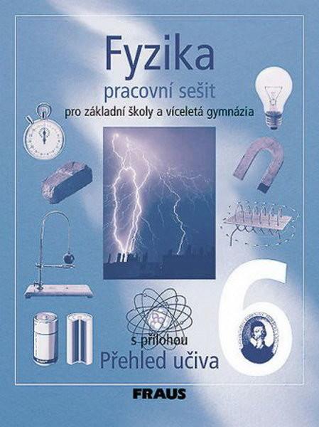 Fyzika 6.r. ZŠ a víceletá gymnázia - pracovní sešit