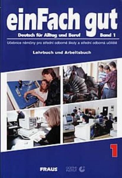 EinFach gut 1 - Lehrbuch und Arbeitsbuch (učebnice a pracovní sešit)