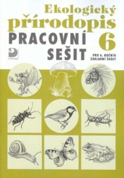 Ekologický přírodopis 6.r. ZŠ - Pracovní sešit