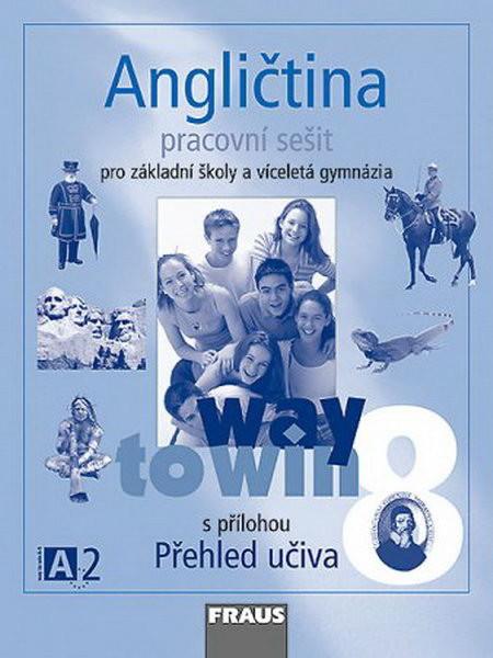 Angličtina 8 Way to Win - pracovní sešit s přílohou Přehled učiva
