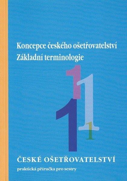 České ošetřovatelství 1 - Koncepce českého ošetřovatelství. Základní terminologie