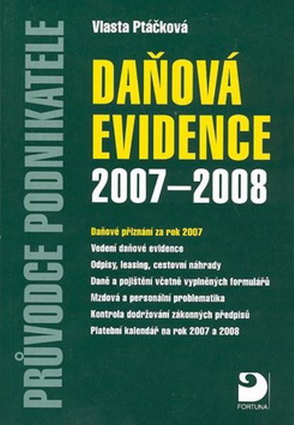 Daňová evidence 2007 - 2008 (Průvodce podnikatele)