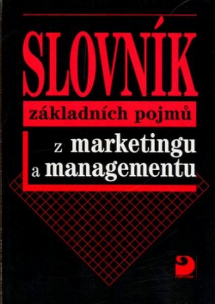 Slovník základních pojmů z marketingu a managementu