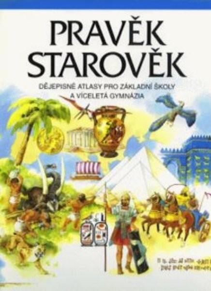 Pravěk, Starověk - dějepisné atlasy pro ZŠ a víceletá gymnázia
