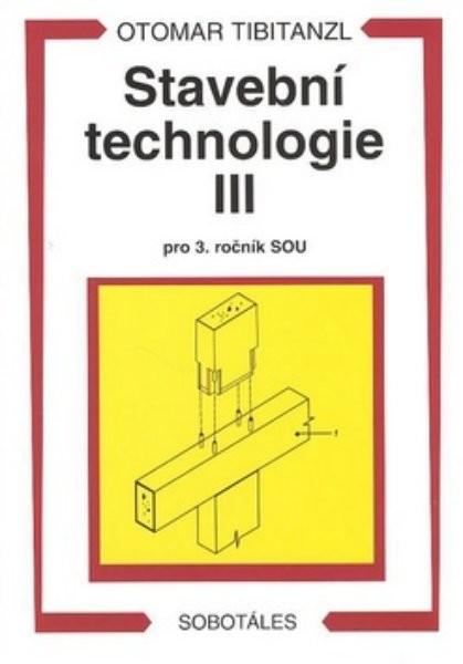 Stavební technologie III pro 3.ročník SOU