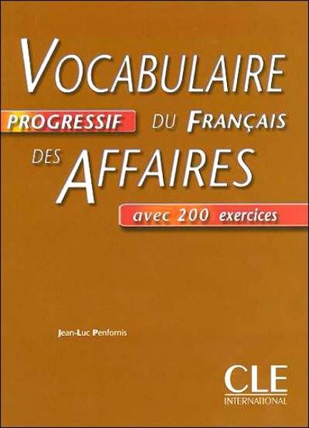 Vocabulaire Progressif du Francais des Affaires - Livre (učebnice)