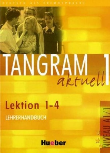 Tangram aktuell 1 (Lektion 1-4) Lehrerhandbuch