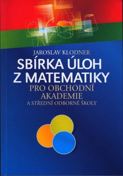 Sbírka úloh z matematiky pro obchodní akademie