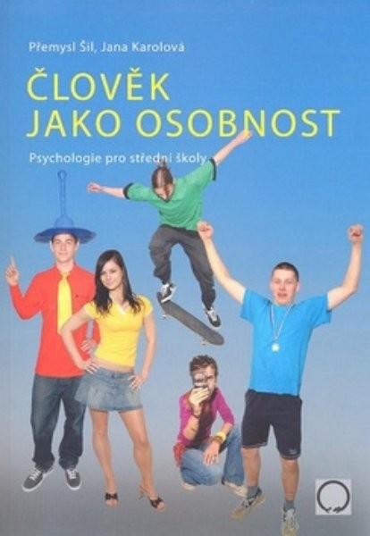 Člověk jako osobnost - Psychologie pro střední školy
