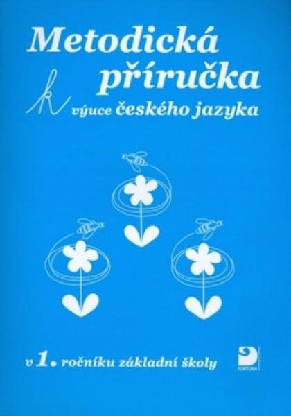 Metodická příručka k výuce českého jazyka v 1.ročníku ZŠ