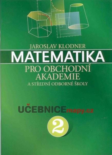 Matematika pro obchodní akademie 2.díl