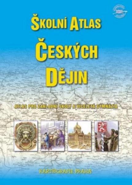 Školní atlas českých dějin - atlas pro ZŠ a víceletá gymnázia