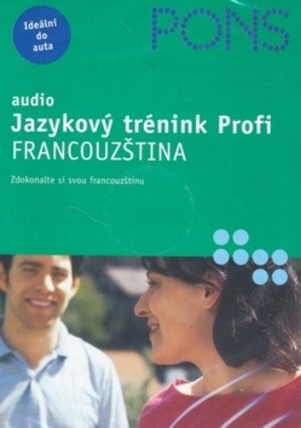 Francouzština - audio Jazykový trénink Profi (2 CD + textová příloha)