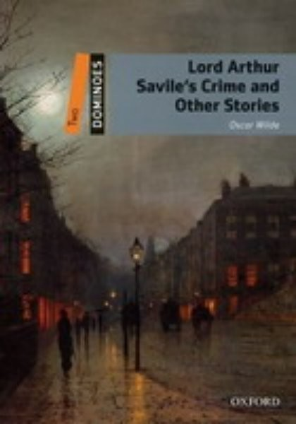 Dominoes Level 2 - Lord Arthur Savile's Crime and Other Stories
