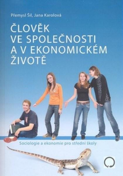 Člověk ve společnosti a v ekonomickém životě - Sociologie a ekonomie pro SŠ