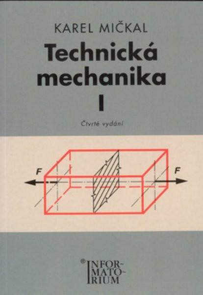 Technická mechanika I pro studijní obory SOŠ a SOU