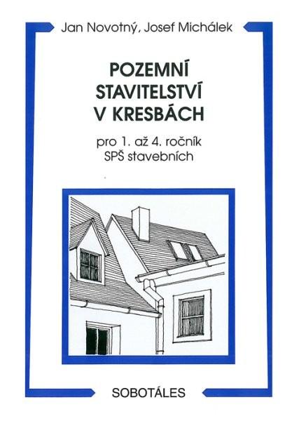 Pozemní stavitelství v kresbách pro 1. až 4.r. SPŠ stavebních