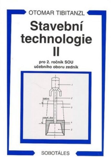 Stavební technologie II pro 2.ročník SOU učebního oboru zedník