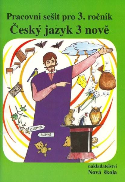 Český jazyk 3 nově - Pracovní sešit pro 3. ročník