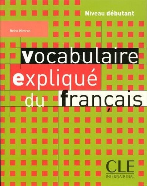 Vocabulaire expliqué du francais - niveau débutant