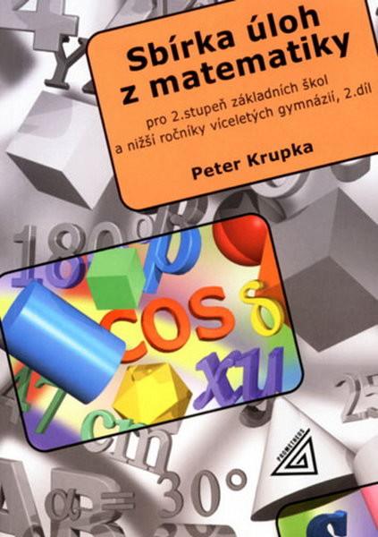 Sbírka úloh z matematiky 2.st. ZŠ a nižší ročníky víceletých gymnázií 2.díl