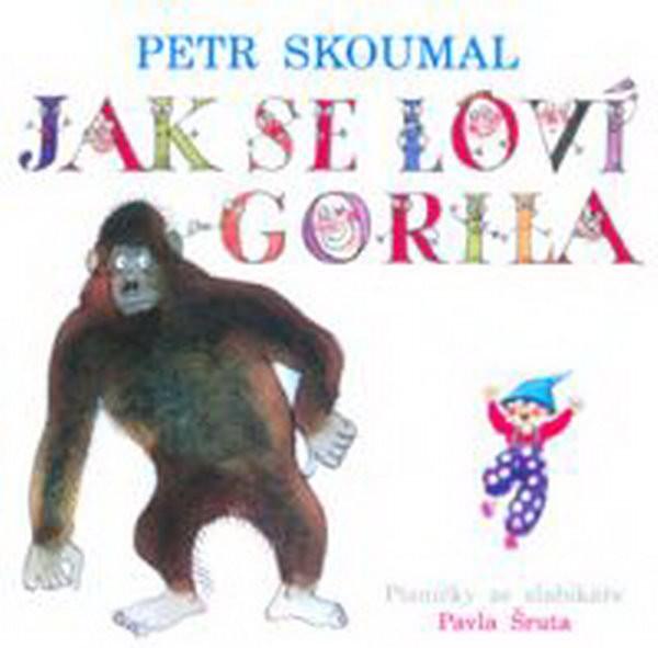 Jak se loví gorila - písničky ze slabikáře - audio CD