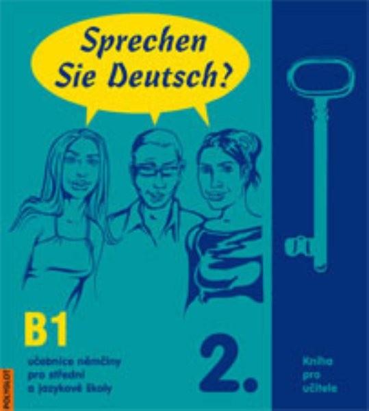 Sprechen Sie Deutsch ? 2 - kniha pro učitele