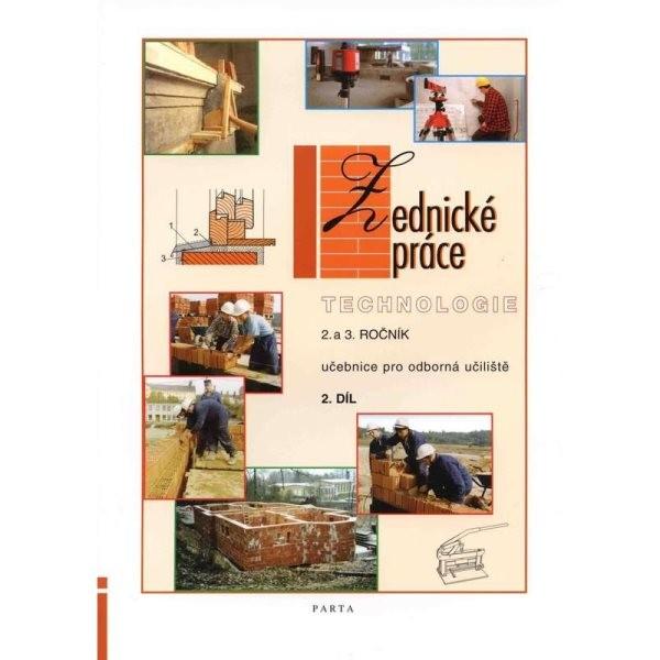 Zednické práce - technologie 2.díl pro 2. a 3. ročník (učebnice pro odborná učiliště)