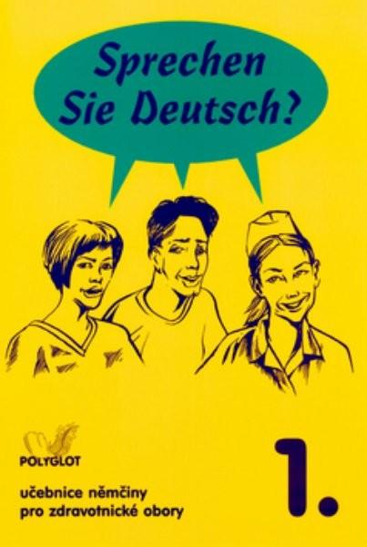 Sprechen Sie Deutsch ? pro zdravotnické obory 1 - učebnice